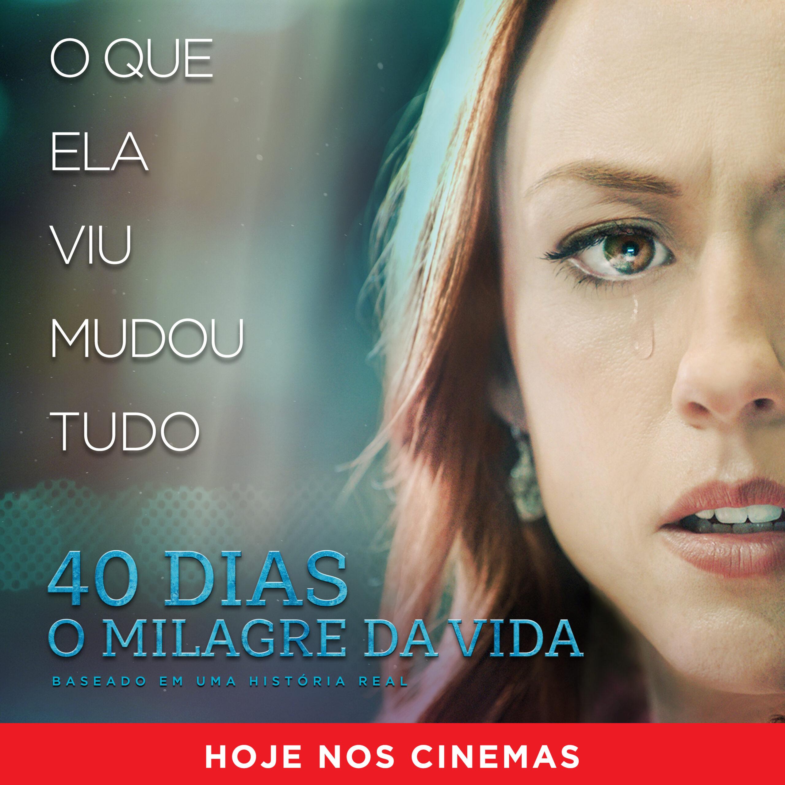 """Filme """"40 Dias – O Milagre Da Vida"""" impacta pessoas em todo o Brasil"""