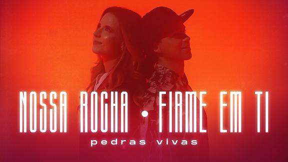 """Pedras Vivas apresenta o vídeoclipe da canção inédita """"Nossa rocha / firme em ti"""""""