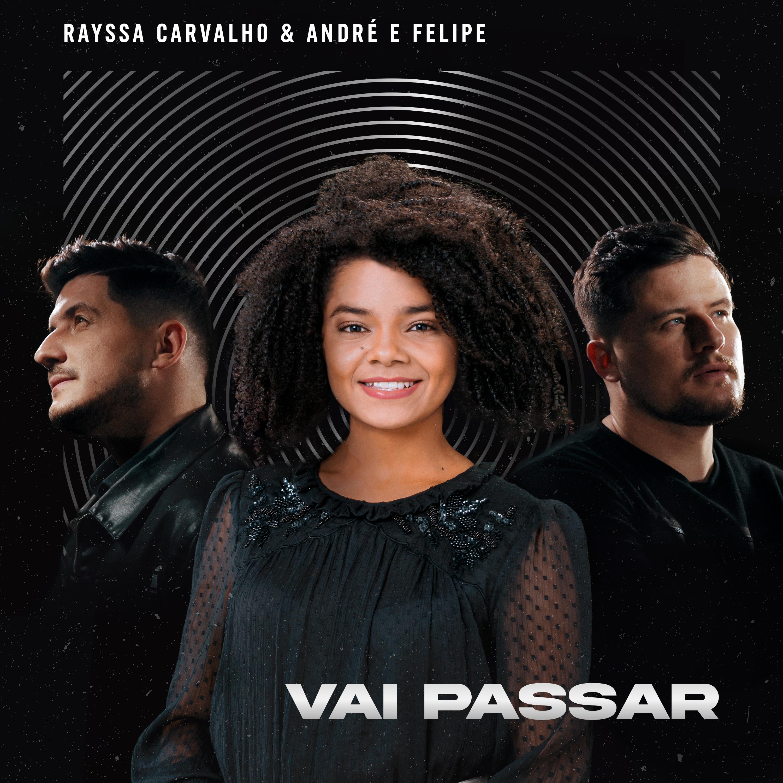 """Rayssa Carvalho lança """"Vai Passar"""", collab com a dupla André e Felipe"""