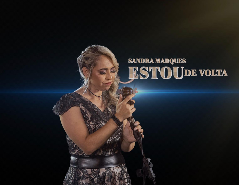 """Estou de volta"": Novo single de Sandra Marques é convite para se achegar a Deus"