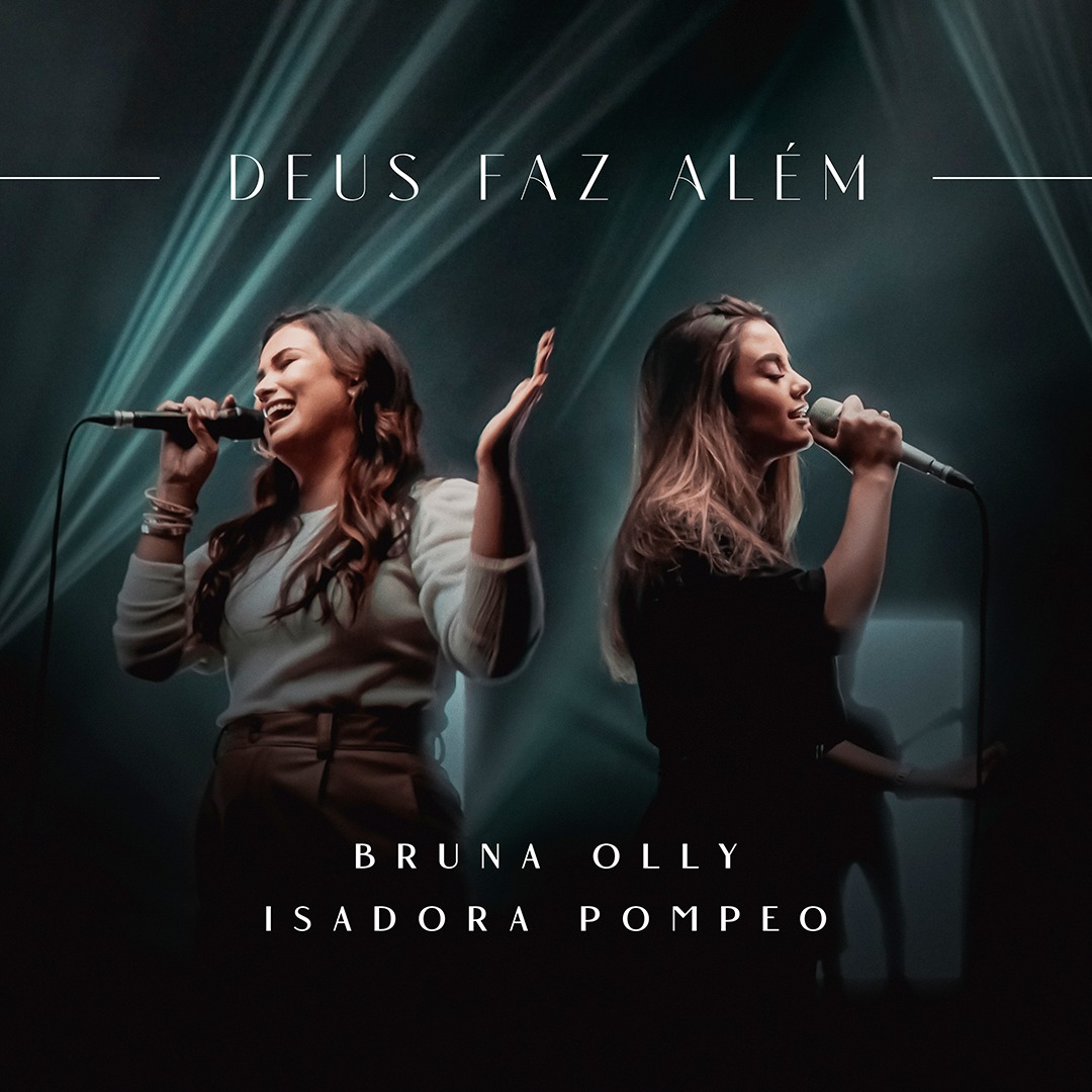 """De casa nova, Bruna Olly apresenta """"Deus Faz Além"""" com Isadora Pompeo"""