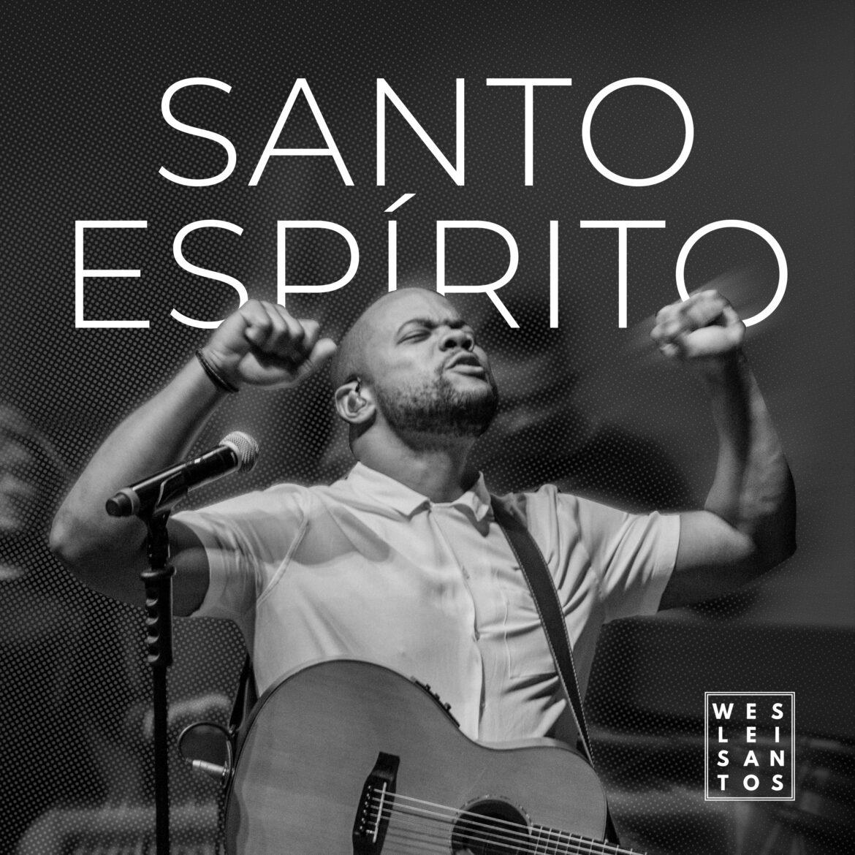 """""""Santo Espírito"""" é o novo single do cantor Weslei Santos"""