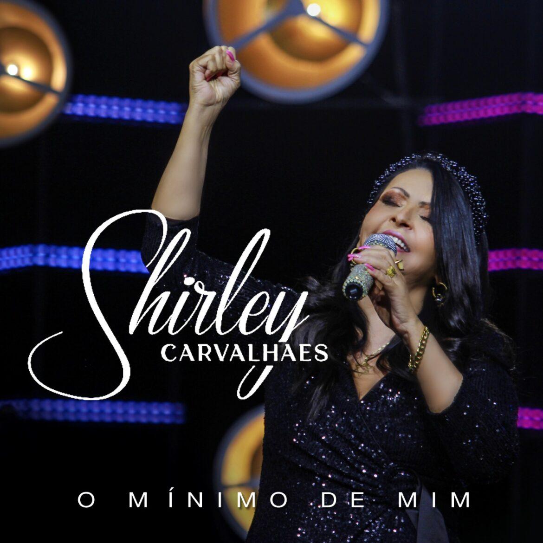 """""""O Mínimo de Mim"""" a nova canção de Shirley Carvalhaes disponibilizada, em áudio e vídeo, pela Máximus Records"""