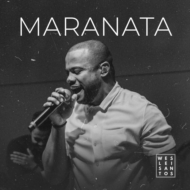 Maranata é o novo lançamento de Weslei Santos