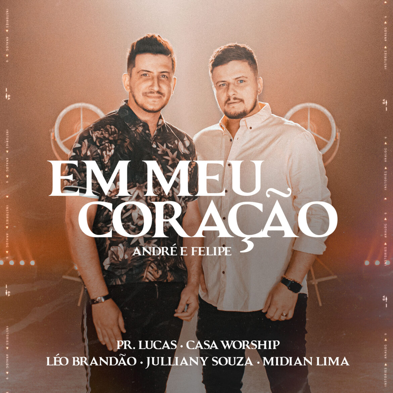 """André e Felipe lançam EP """"Em Meu Coração"""""""
